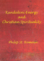 Kundalini Energy and Christian Spirituality by Philip St. Romain